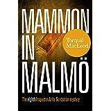 Mammon In Malmö: The Eighth Inspector Anita Sundström Mystery (The Malmö Mysteries Book 8)
