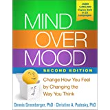 Mind Over Mood: Change How You Feel by Changing the Way You Think 2ed