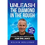 UNLEASH The Diamond In The Rough: Discover the gems within to shine your brilliance (UNLEASH Series Book 3)