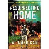 Resurrecting Home: A Novel: 5