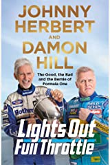 Lights Out, Full Throttle: The Good the Bad and the Bernie of Formula One Kindle Edition