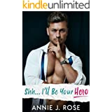 Shh... I'll Be Your Hero (Small Town Romances)