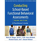 Conducting School-Based Functional Behavioral Assessments: A Practitioner's Guide 3ed