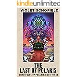 The Last of Polaris (Chronicles of Polaris Book 3)