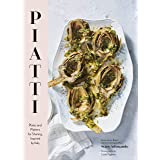 Piatti: Plates and Platters for Sharing, Inspired by Italy (Italian Cookbook, Italian Cooking, Appetizer Cookbook): Plates an