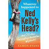 What Ever Happened to Ned Kelly's Head?