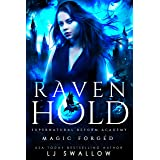 Ravenhold: Magic Forged: A Dark Academy Romance (Ravenhold Supernatural Reform Academy Book 2)