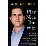 Play Nice But Win: A CEO's Journey from Founder to Leader