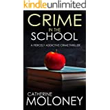 CRIME IN THE SCHOOL a fiercely addictive crime thriller (Detective Markham Mystery and Suspense Book 2)