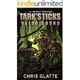 Tark's Ticks Valor Bound: A WWII Novel