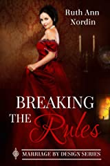 Breaking the Rules (Marriage by Design Book 1) Kindle Edition