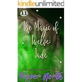 The Magic of Twelve: Jade
