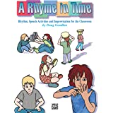 A Rhyme in Time: Rhythm, Speech Activities, and Improvisation for the Classroom
