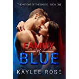 Family of Blue (The Weight of the Badge Book 1)