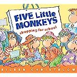 Five Little Monkeys Shopping for School (A Five Little Monke…