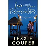 Love and Other Responsibilities (Expats Book 1)