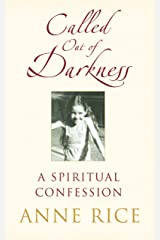 Called Out of Darkness: A Spiritual Confession Kindle Edition