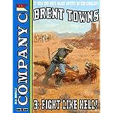 Company C 3: Fight Like Hell! (A Company C Western)