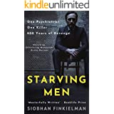 Starving Men: A psychiatrist, a killer, and a twisted revenge for history.