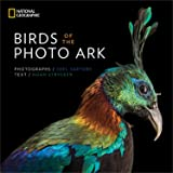 Birds of the Photo Ark: The Extraordinary Lives of Birds