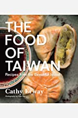 The Food of Taiwan: Recipes from the Beautiful Island Kindle Edition