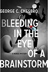 Bleeding in the Eye of a Brainstorm (The Mongo Mysteries) Kindle Edition