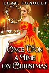 Once Upon a Time on Christmas: A Clean & Sweet Regency Historical Romance Novel Kindle Edition
