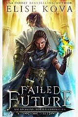Failed Future (Air Awakens: Vortex Chronicles Book 3) Kindle Edition