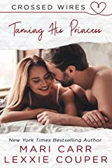 Taming His Princess (Crossed Wires Book 1) Kindle Edition
