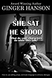 She Sat He Stood: What Do Your Characters Do While They Talk…