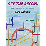 Off the Record: 10 Authentic Drum Transcriptions by the Legendary Tower of Power Drummer (Drum Anthology)
