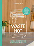 Waste Not (English Edition)