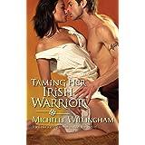 Taming Her Irish Warrior (The MacEgan Brothers Book 5)