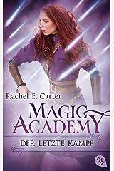 Magic Academy - Der letzte Kampf (Die Magic Academy-Reihe 4) (German Edition) Kindle Edition