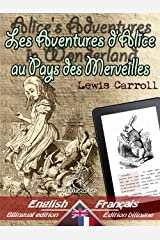 Alice's Adventures in Wonderland - Les Aventures d'Alice au Pays des Merveilles: Bilingual parallel text - Bilingue avec le texte parallèle: English - ... Language Easy Reader t. 3) (French Edition) Kindle Edition