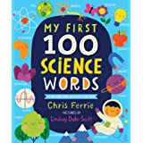 My First 100 Science Words: The New Early Learning Series from the #1 Science Author for Kids (Padded Board Books, Gifts for