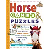 Horse Games and Puzzles for Kids: 102 Brainteasers, Word Games, Jokes & Riddles, Picture Puzzles, Matches & Logic Tests for H