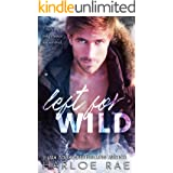 Left For Wild: A Strangers to Lovers Standalone