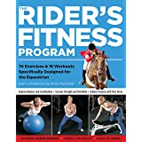 Rider's Fitness Program: 74 Exercises & 18 Workouts Specifically Designed for the Equestrian