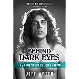 Behind Dark Eyes: The True Story of John English