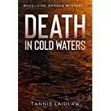 Death in Cold Waters: A murder mystery perfect for lovers of British crime fiction (Madeleine Brooks Mysteries Book 1)