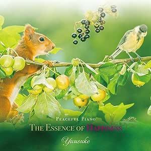 The Essence of Happiness - Peaceful Piano【528Hz ヒーリングミュージック・ピアノCD】
