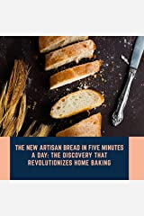 The New Artisan Bread in Five Minutes a Day: The Discovery That Revolutionizes Home Baking Audible Audiobook