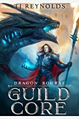 The Guild Core 1: Dragon Bourne (A Dungeon Adventure) Kindle Edition