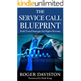 The Service Call Blueprint: Field Tested Results for Higher Revenue