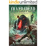 Silverspear (Rise To Omniscience Book 6)
