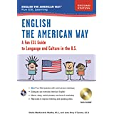 English the American Way: A Fun ESL Guide to Language and Culture in the U.S. (English As a Second Language)