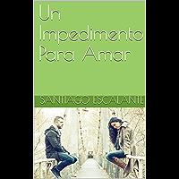 Un Impedimento Para Amar (Spanish Edition)