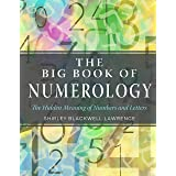 The Big Book of Numerology: The Hidden Meaning of Numbers and Letters (Weiser Big Book)