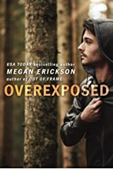 Overexposed (In Focus Book 4) Kindle Edition